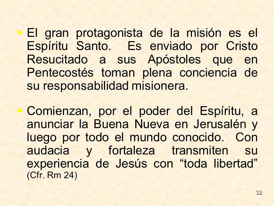El gran protagonista de la misión es el Espíritu Santo