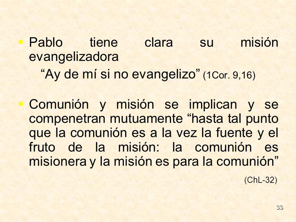 Ay de mí si no evangelizo (1Cor. 9,16)