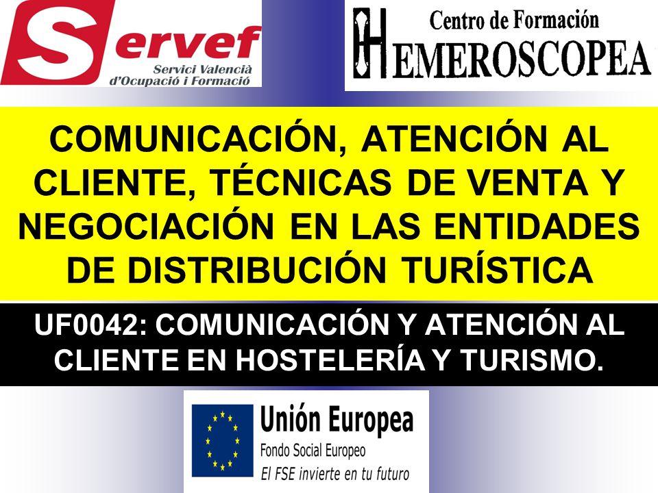 UF0042: COMUNICACIÓN Y ATENCIÓN AL CLIENTE EN HOSTELERÍA Y TURISMO.