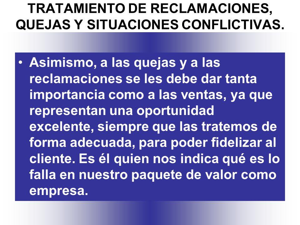 TRATAMIENTO DE RECLAMACIONES, QUEJAS Y SITUACIONES CONFLICTIVAS.