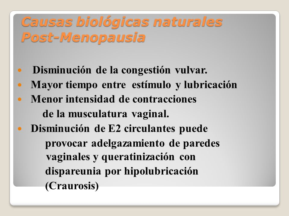 Causas biológicas naturales Post-Menopausia