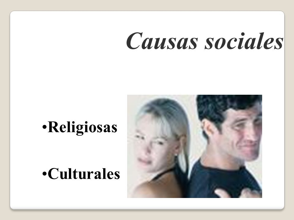 Causas sociales Religiosas Culturales