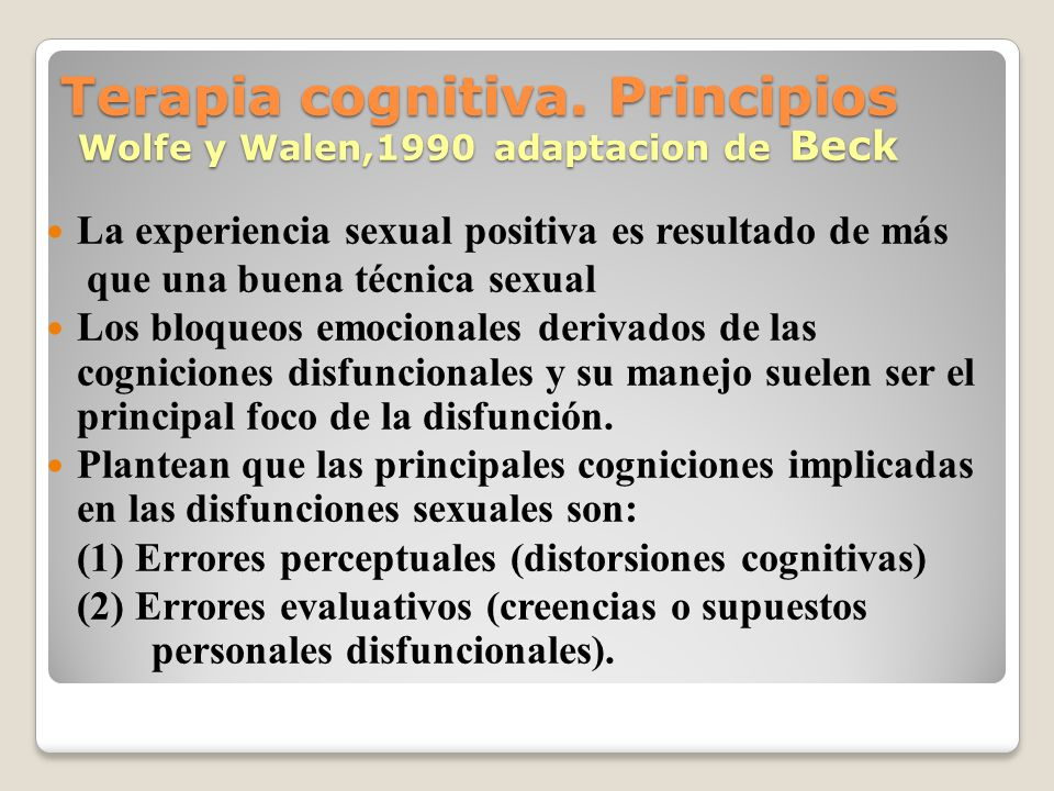 Terapia cognitiva. Principios Wolfe y Walen,1990 adaptacion de Beck