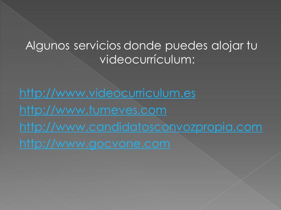 Algunos servicios donde puedes alojar tu videocurrículum: http://www