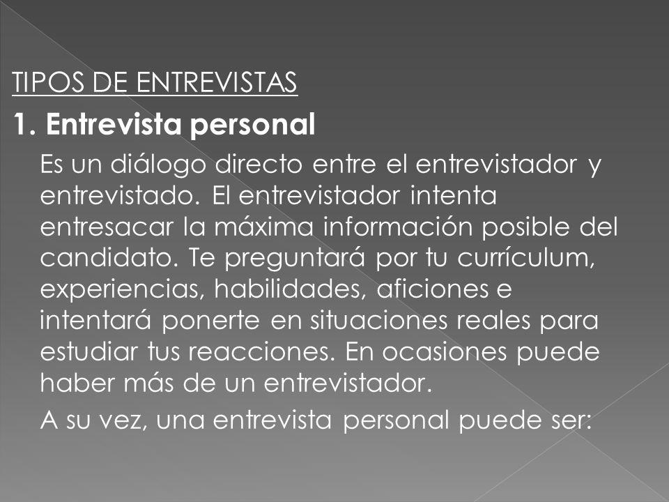 1. Entrevista personal TIPOS DE ENTREVISTAS
