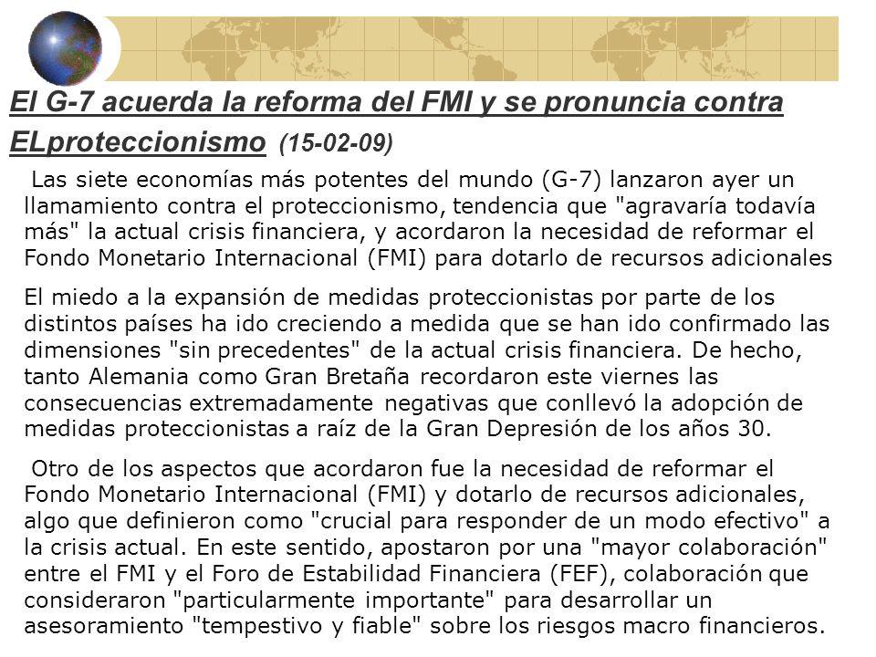 El G-7 acuerda la reforma del FMI y se pronuncia contra ELproteccionismo (15-02-09)