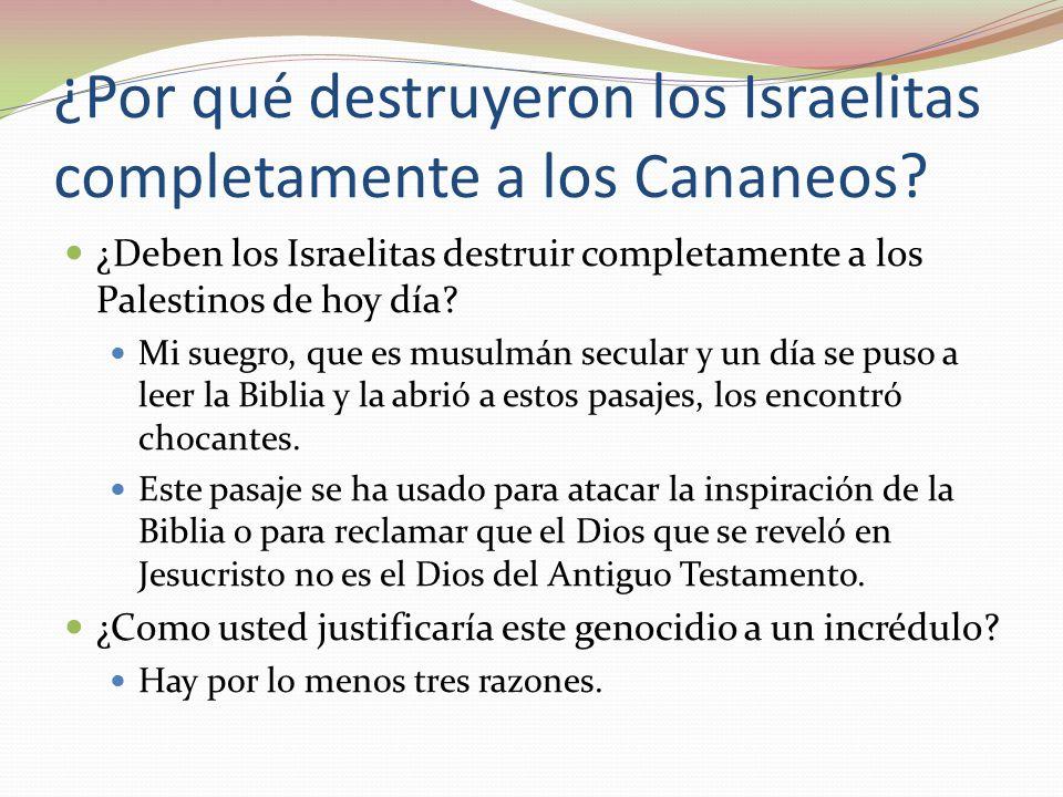 ¿Por qué destruyeron los Israelitas completamente a los Cananeos