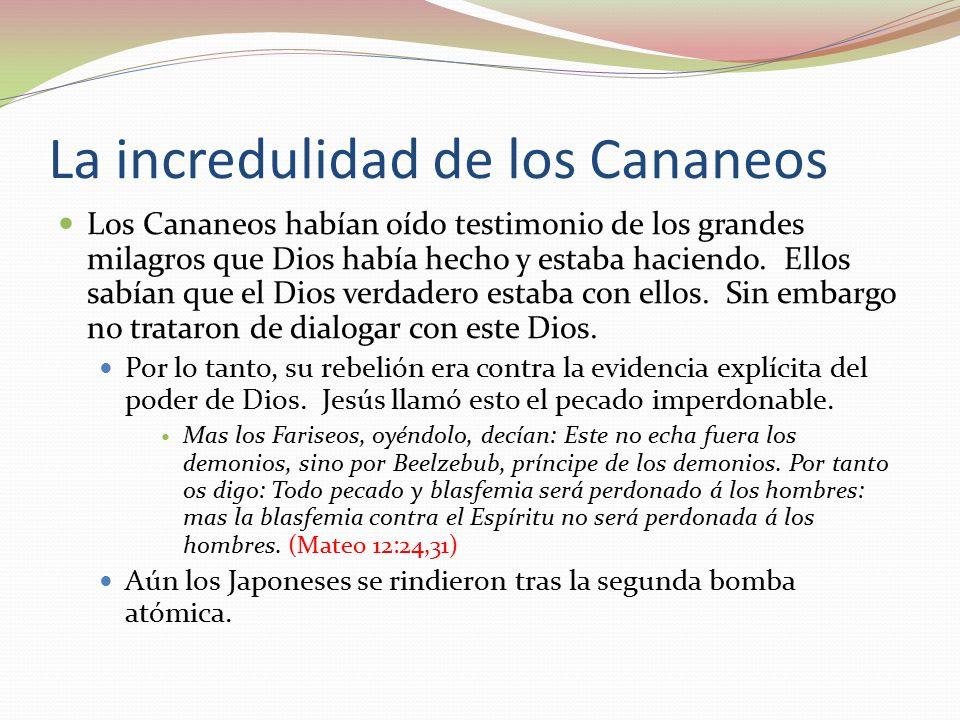La incredulidad de los Cananeos