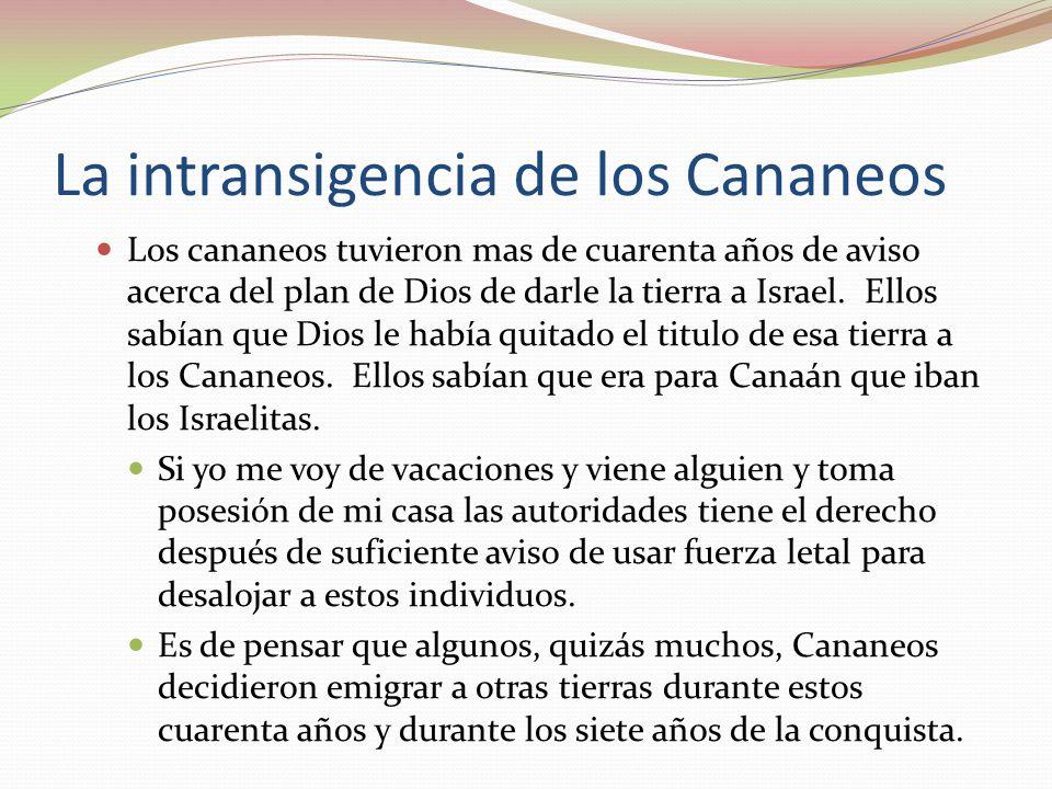 La intransigencia de los Cananeos