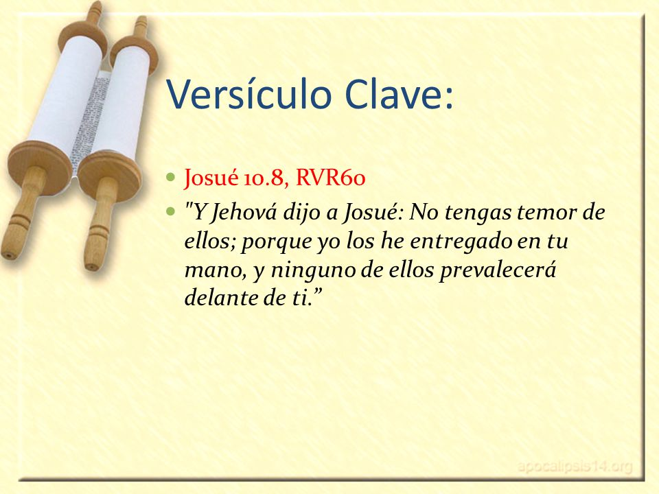 Versículo Clave: Josué 10.8, RVR60