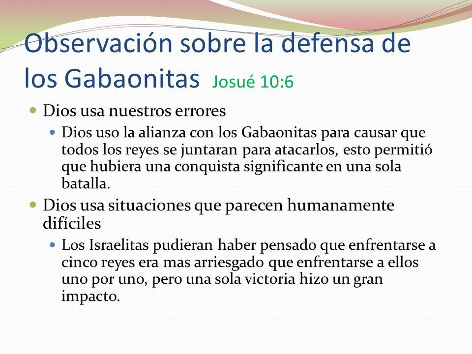 Observación sobre la defensa de los Gabaonitas Josué 10:6