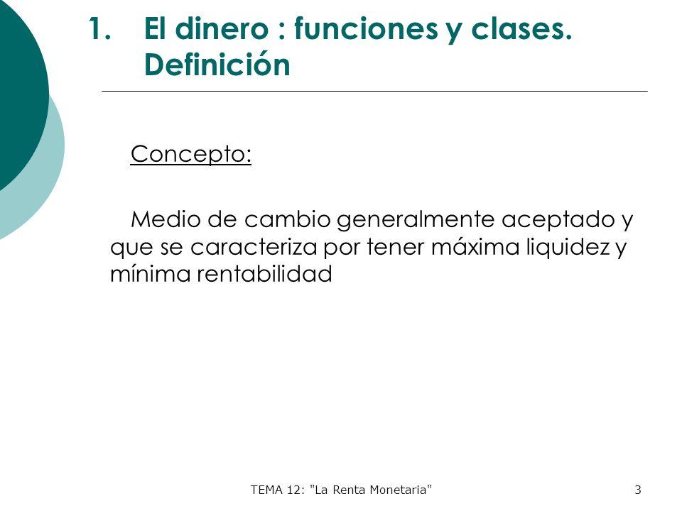 El dinero : funciones y clases. Definición