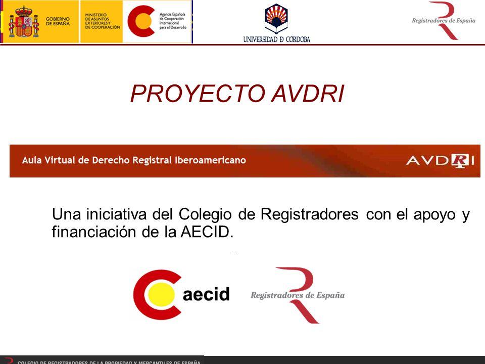 PROYECTO AVDRI Una iniciativa del Colegio de Registradores con el apoyo y financiación de la AECID.