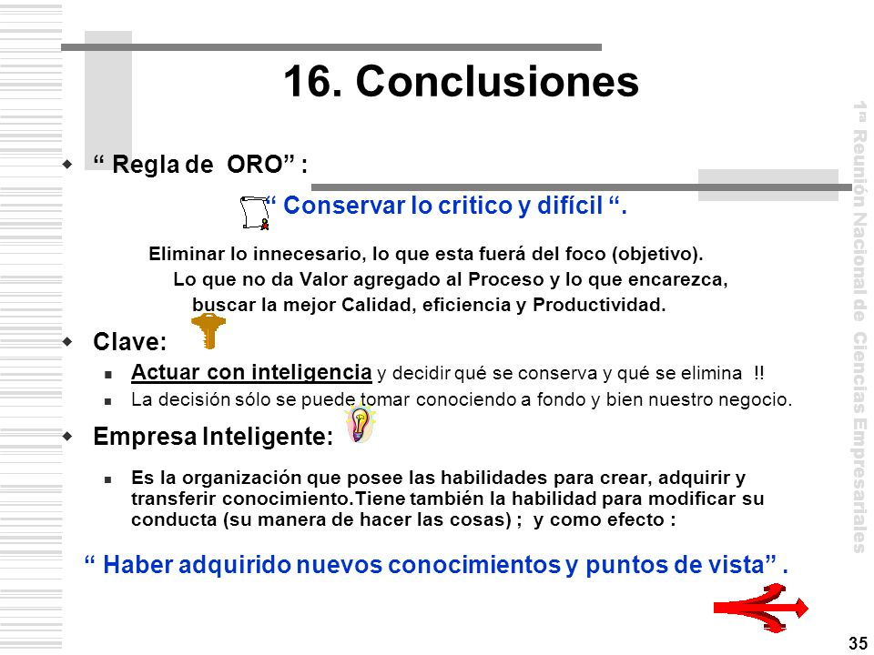 16. Conclusiones Regla de ORO : Conservar lo critico y difícil .
