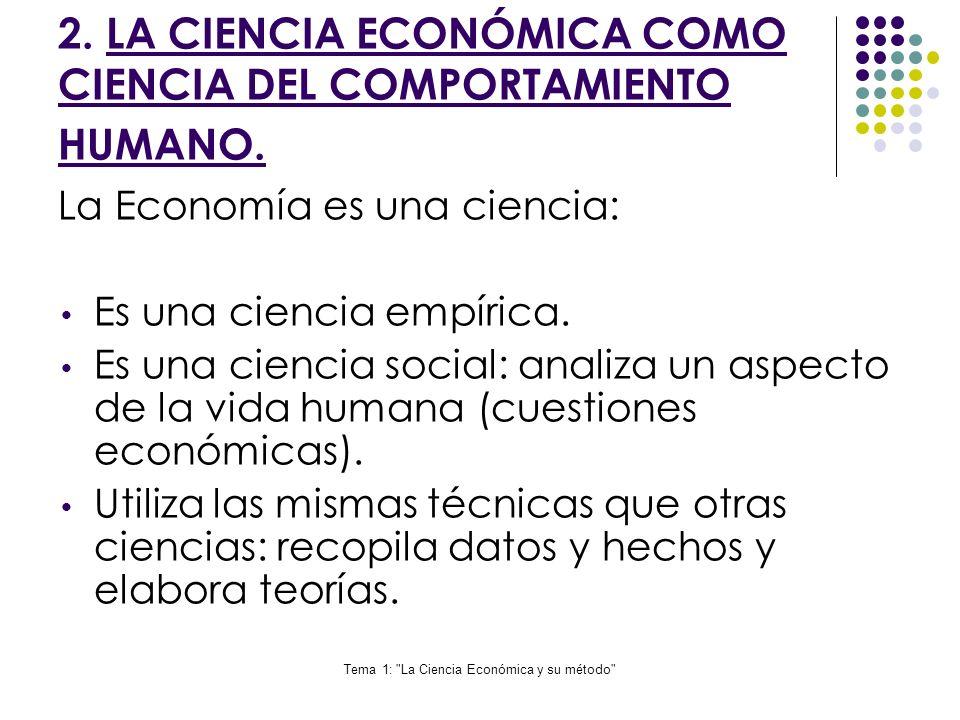 2. LA CIENCIA ECONÓMICA COMO CIENCIA DEL COMPORTAMIENTO HUMANO.