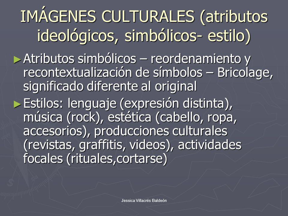 IMÁGENES CULTURALES (atributos ideológicos, simbólicos- estilo)