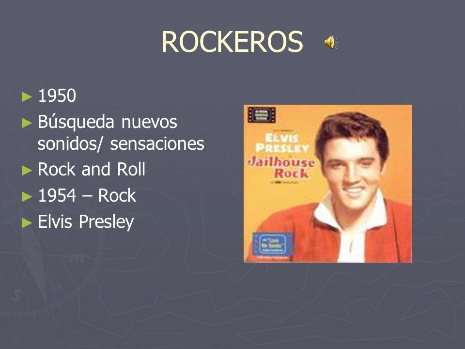 ROCKEROS 1950 Búsqueda nuevos sonidos/ sensaciones Rock and Roll
