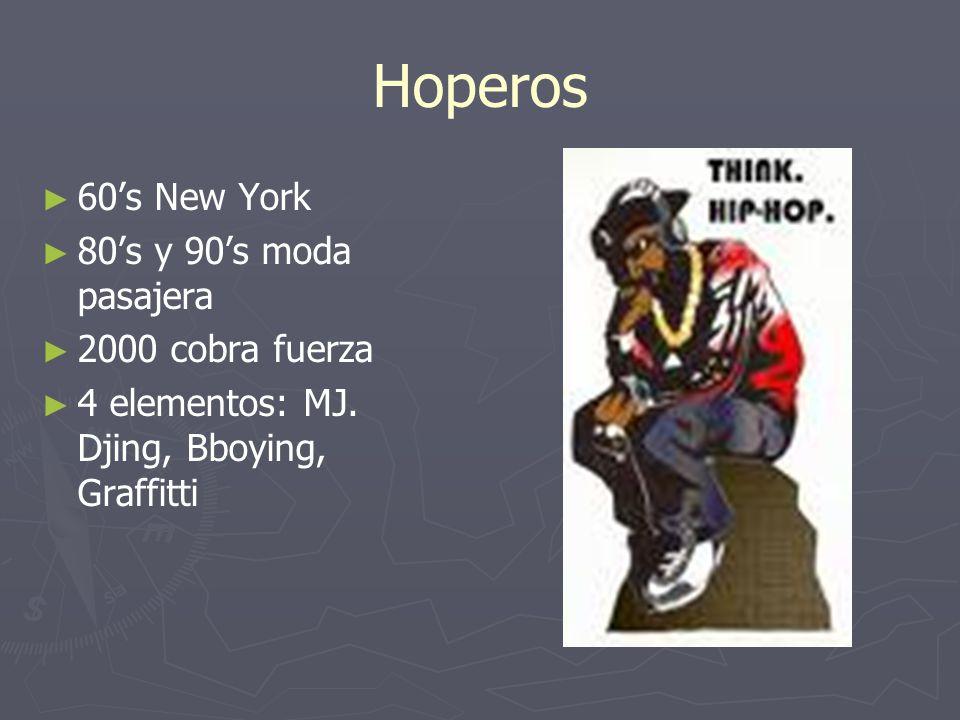 Hoperos 60's New York 80's y 90's moda pasajera 2000 cobra fuerza