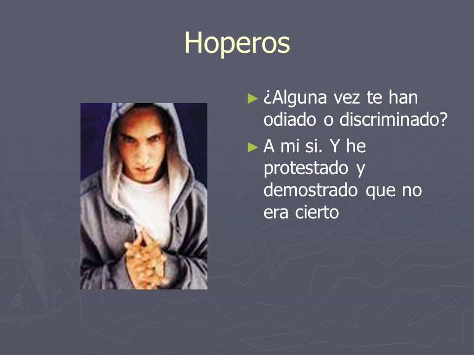 Hoperos ¿Alguna vez te han odiado o discriminado
