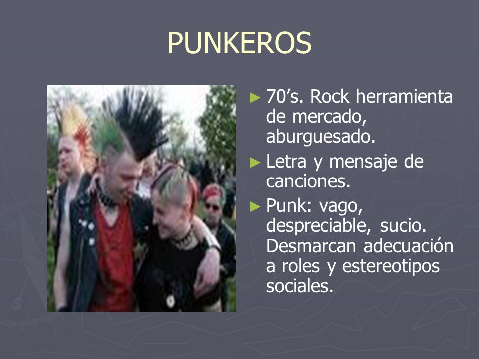 PUNKEROS 70's. Rock herramienta de mercado, aburguesado.