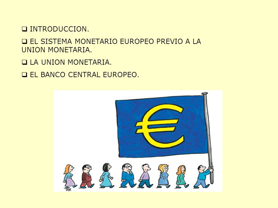 INTRODUCCION. EL SISTEMA MONETARIO EUROPEO PREVIO A LA UNION MONETARIA.