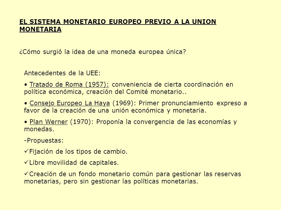EL SISTEMA MONETARIO EUROPEO PREVIO A LA UNION MONETARIA