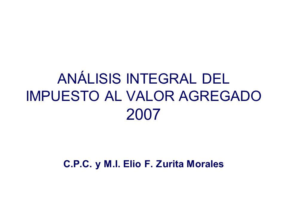 ANÁLISIS INTEGRAL DEL IMPUESTO AL VALOR AGREGADO 2007 C. P. C. y M. I
