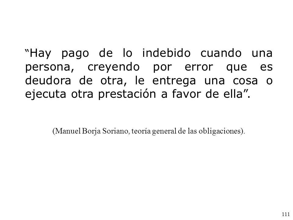 (Manuel Borja Soriano, teoría general de las obligaciones).