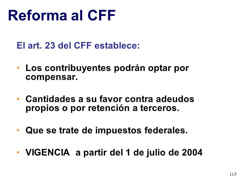 Reforma al CFF El art. 23 del CFF establece:
