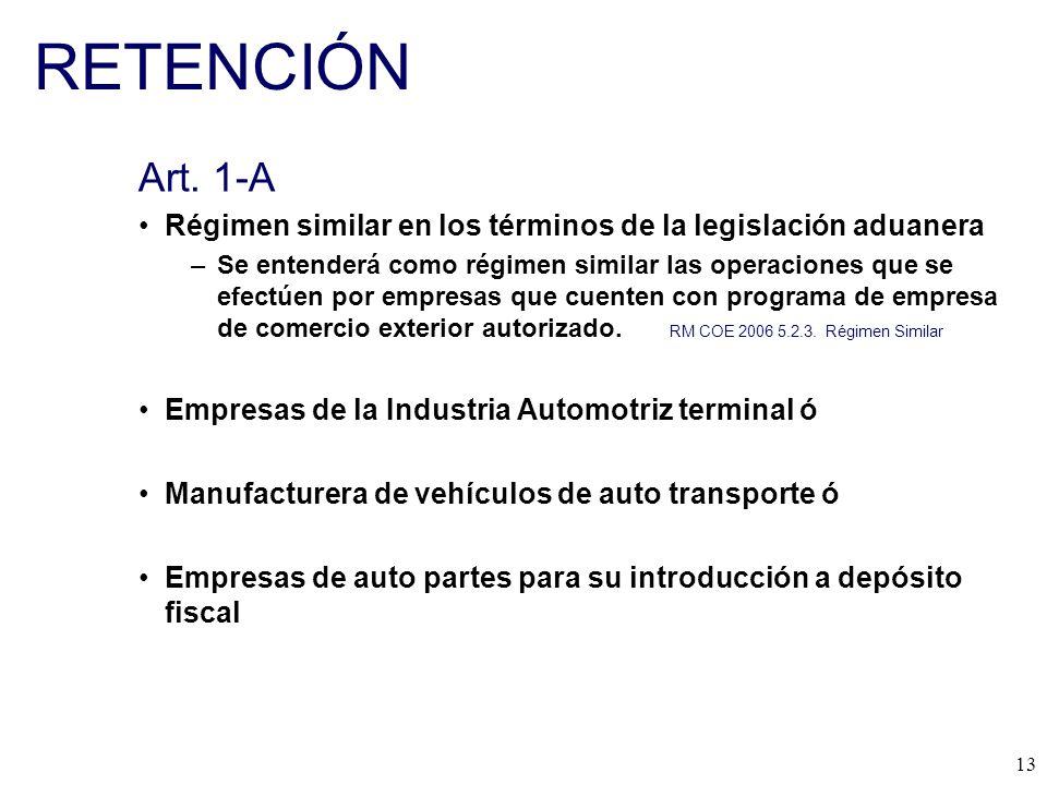 RETENCIÓN Art. 1-A. Régimen similar en los términos de la legislación aduanera.