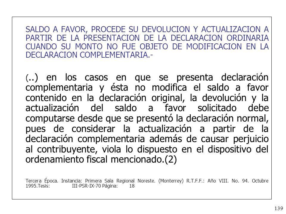 SALDO A FAVOR, PROCEDE SU DEVOLUCION Y ACTUALIZACION A PARTIR DE LA PRESENTACION DE LA DECLARACION ORDINARIA CUANDO SU MONTO NO FUE OBJETO DE MODIFICACION EN LA DECLARACION COMPLEMENTARIA.-