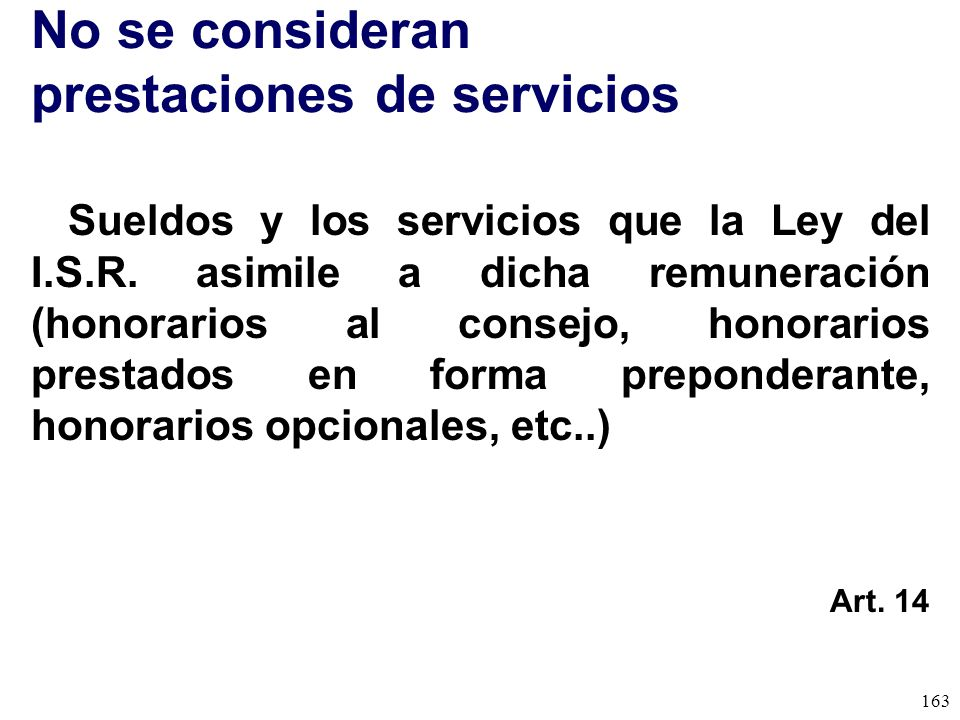 No se consideran prestaciones de servicios