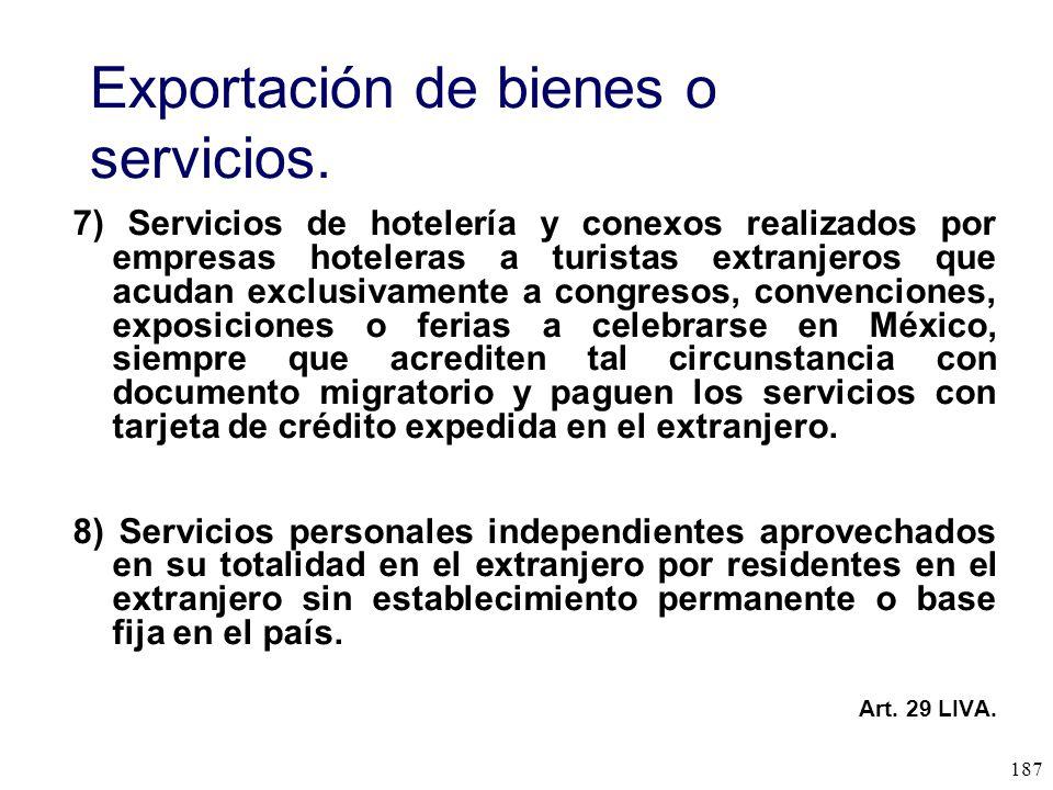 Exportación de bienes o servicios.