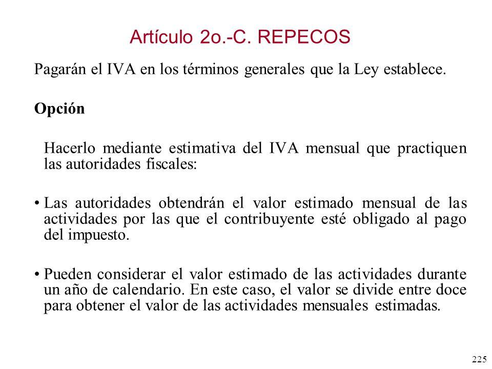 Artículo 2o.-C. REPECOS Pagarán el IVA en los términos generales que la Ley establece. Opción.