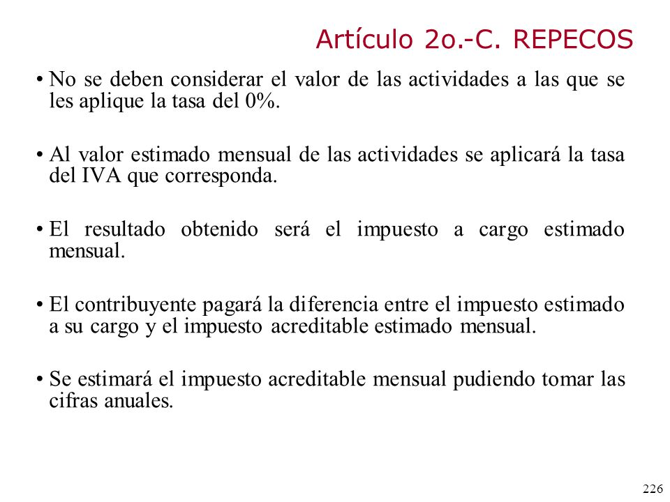 Artículo 2o.-C. REPECOS No se deben considerar el valor de las actividades a las que se les aplique la tasa del 0%.