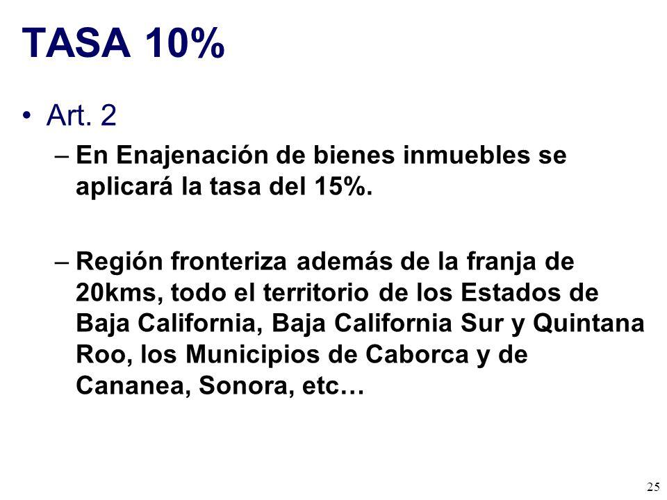 TASA 10% Art. 2. En Enajenación de bienes inmuebles se aplicará la tasa del 15%.