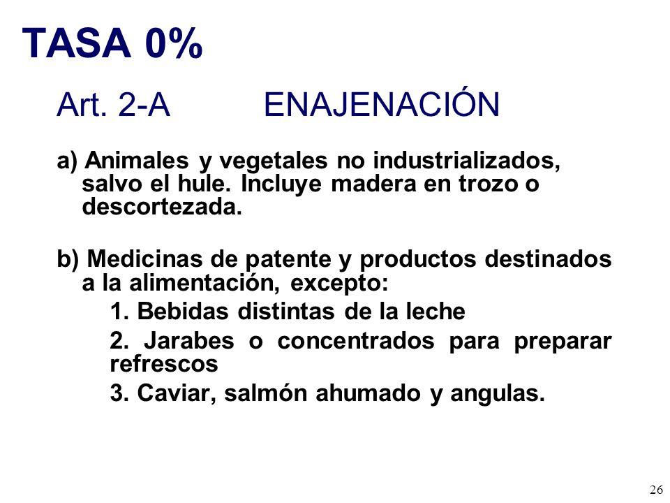 TASA 0% Art. 2-A ENAJENACIÓN