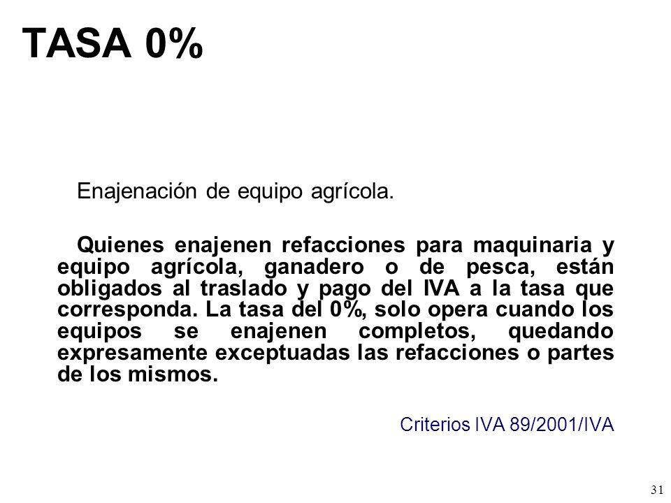 TASA 0% Enajenación de equipo agrícola.