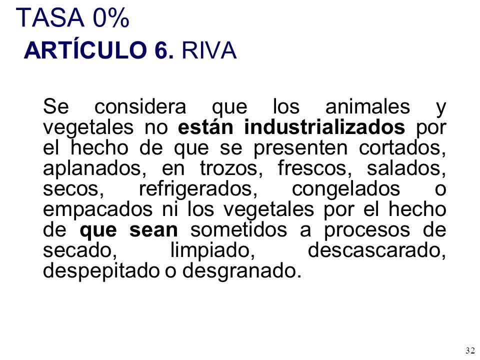 TASA 0% ARTÍCULO 6. RIVA.