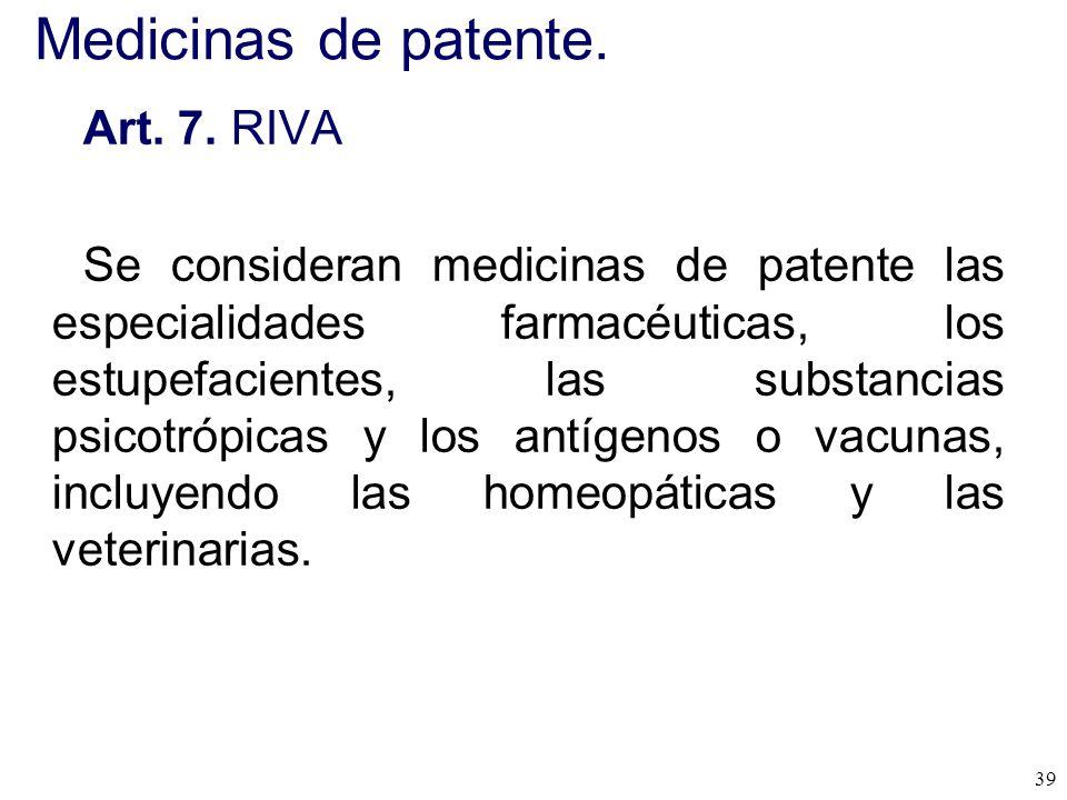 Medicinas de patente. Art. 7. RIVA