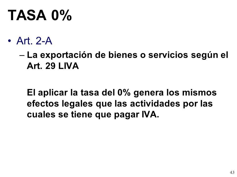 TASA 0% Art. 2-A. La exportación de bienes o servicios según el Art. 29 LIVA.