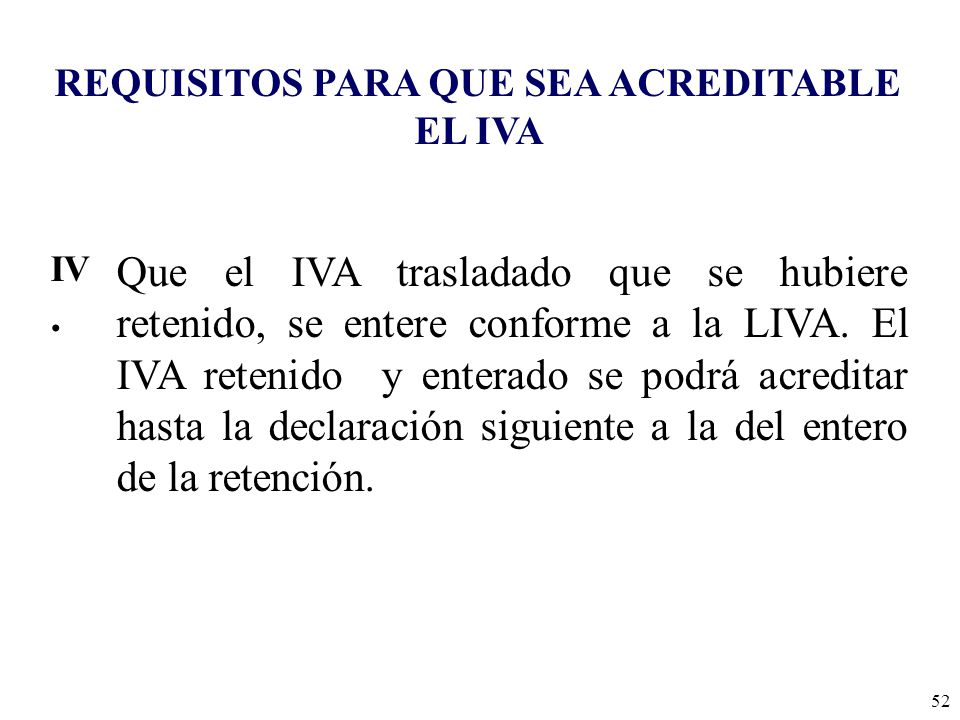 REQUISITOS PARA QUE SEA ACREDITABLE EL IVA