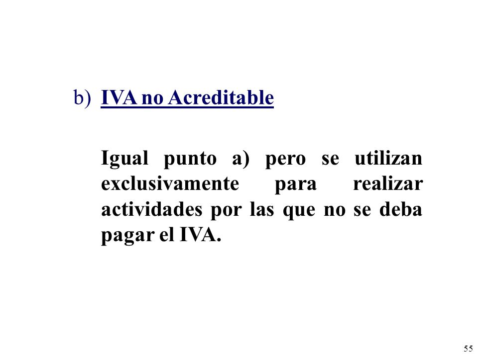 b) IVA no Acreditable.