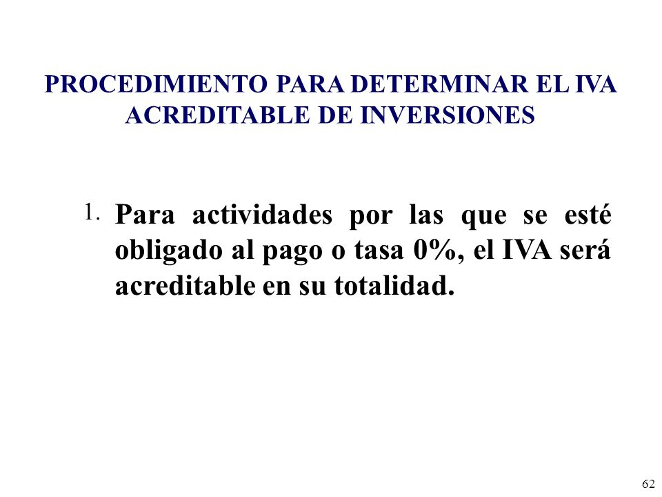 PROCEDIMIENTO PARA DETERMINAR EL IVA ACREDITABLE DE INVERSIONES