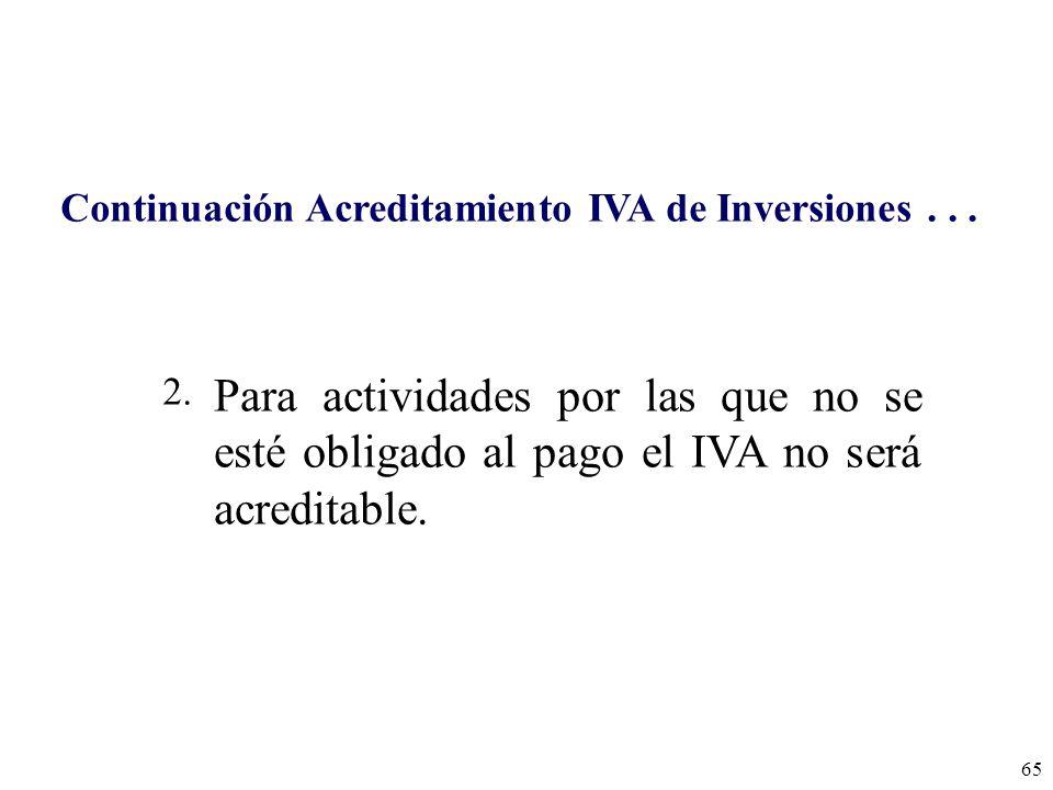 Continuación Acreditamiento IVA de Inversiones . . .