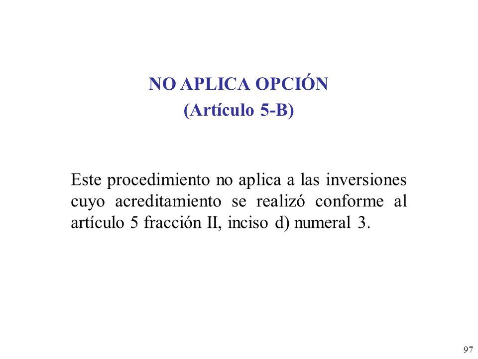 NO APLICA OPCIÓN (Artículo 5-B)