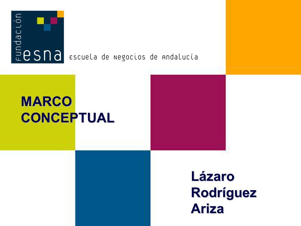 MARCO CONCEPTUAL Lázaro Rodríguez Ariza