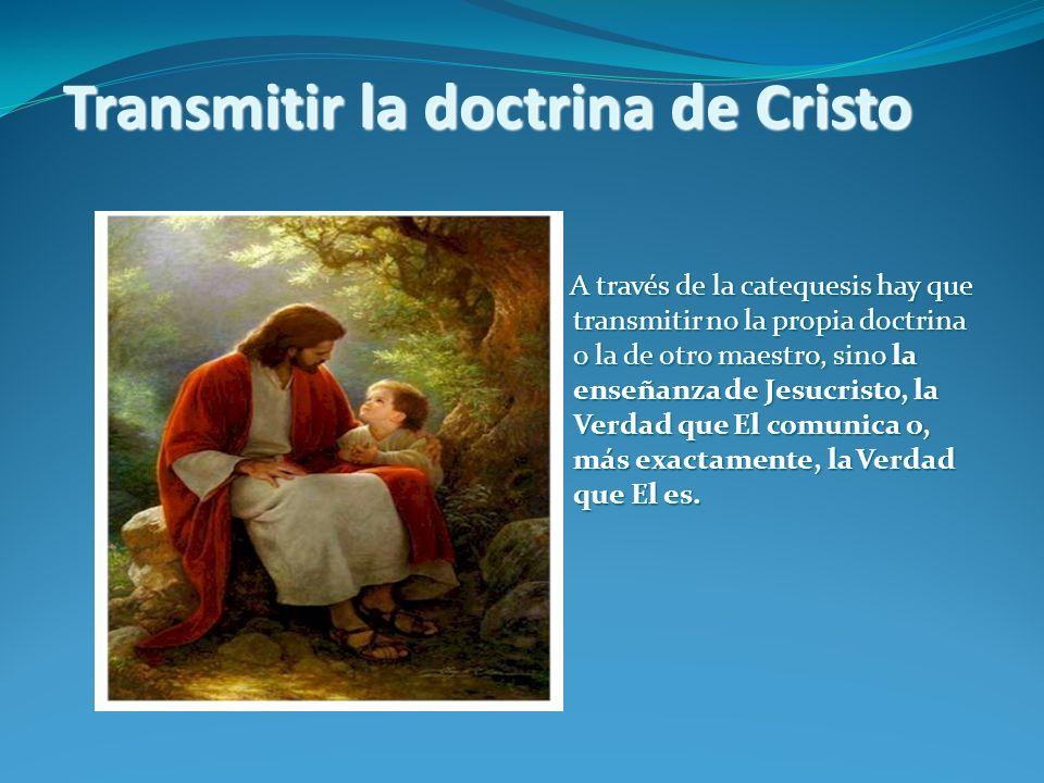 Transmitir la doctrina de Cristo
