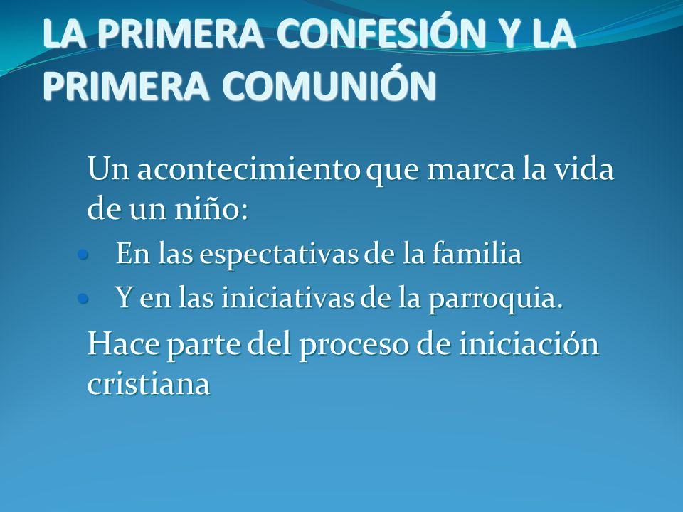 LA PRIMERA CONFESIÓN Y LA PRIMERA COMUNIÓN