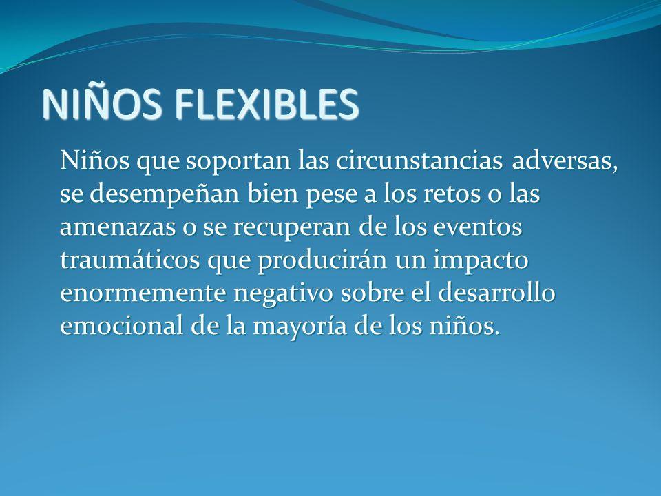 NIÑOS FLEXIBLES